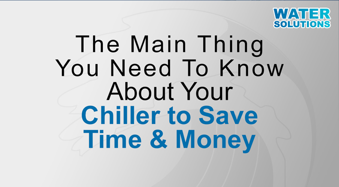 The Main Thing You Need To Know About Your Chiller to Save Time & Money